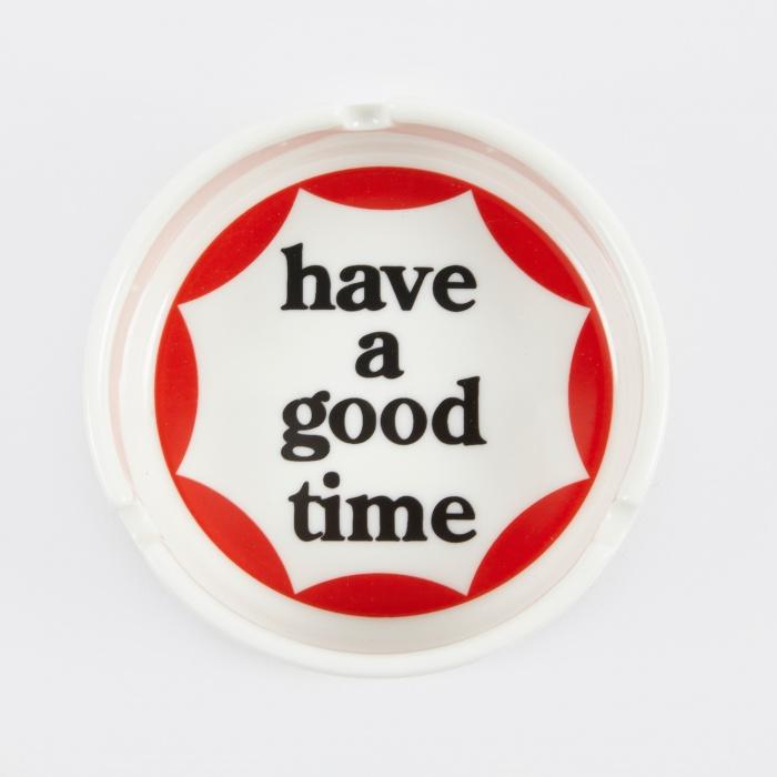 Alla hjärtans dag - Have a good time ashtray